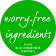 WORRY-FREE INGREDIENTS